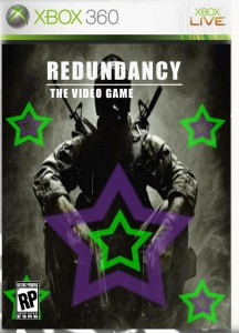 Redundancy: The video game
