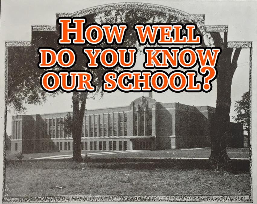 How well do you know our school?