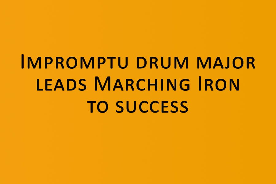 Impromptu drum major leads Marching Iron to success