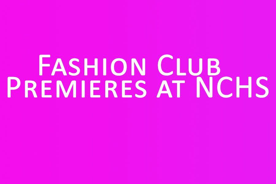 Fashion club premieres at NCHS