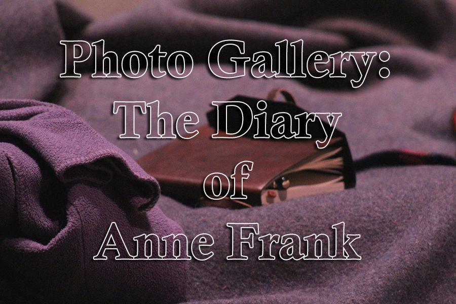 The Diary of Anne Frank opened the weekend of March 3. The play runs through Saturday, March 11.
