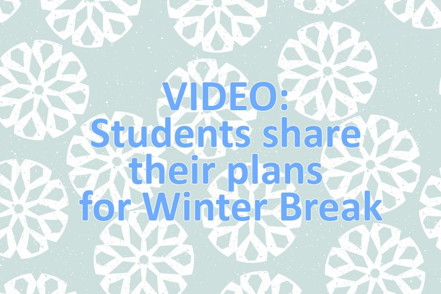 VIDEO: Students share their plans for Winter Break