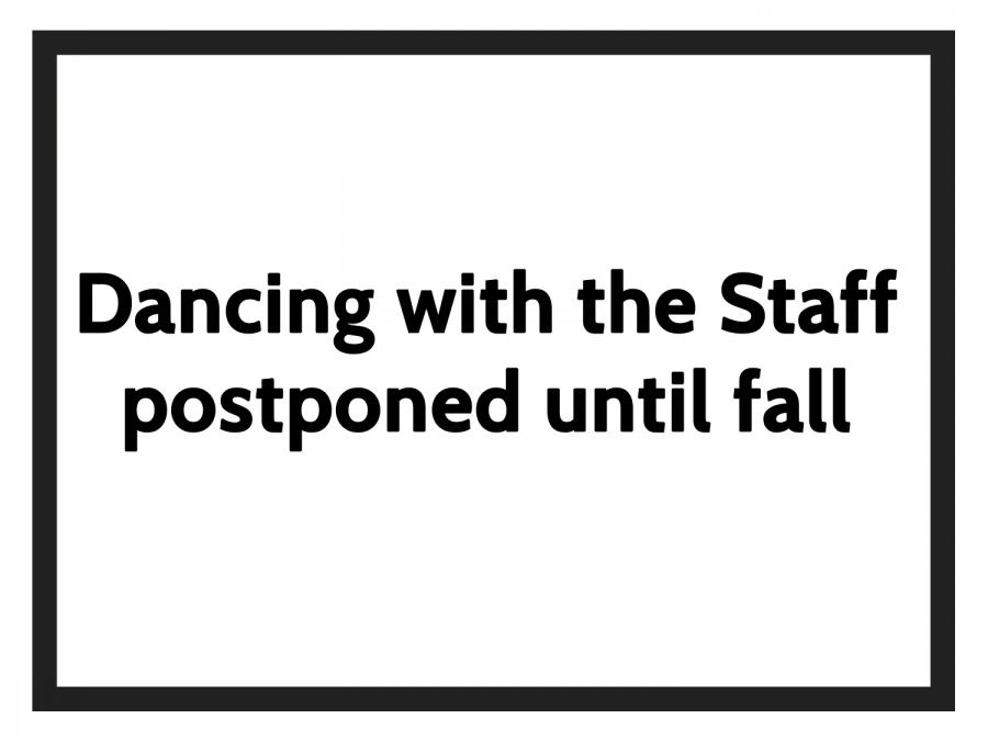 Dancing+with+the+Staff+postponed+until+the+fall