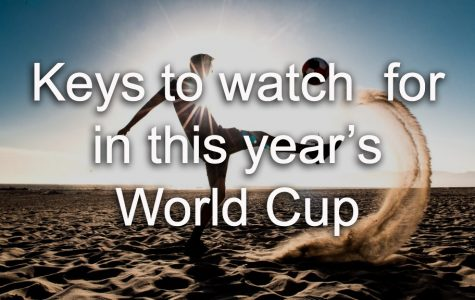 Keys to watch for in this year's World Cup