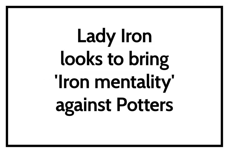 Lady Iron looks to bring 'Iron mentality' against Potters