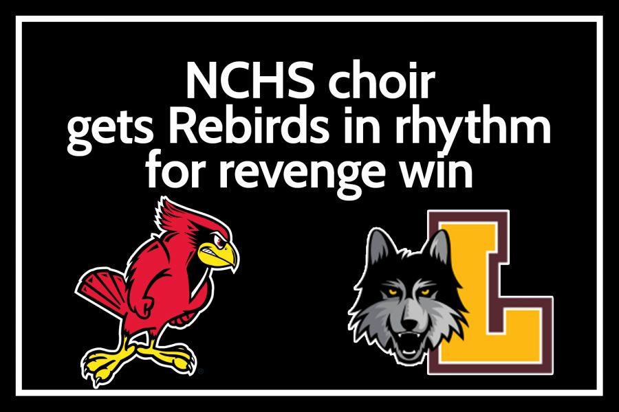 NCHS Choir gets Rebirds in rhythm for revenge win