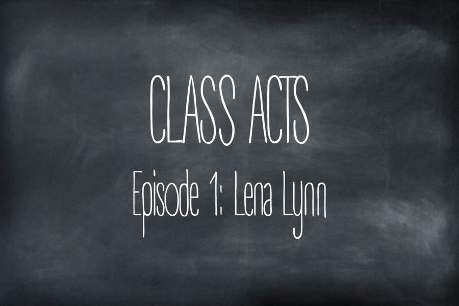 Class Acts: Episode 1 – Lena Lynn
