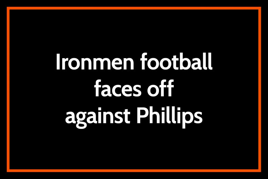 Ironmen football faces off against Phillips