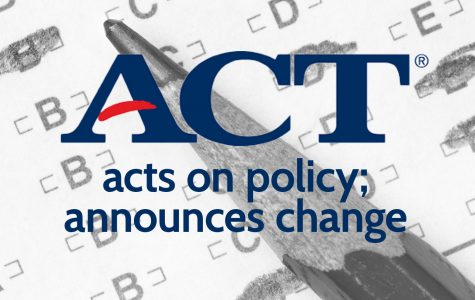 ACT acts on policy; announces change