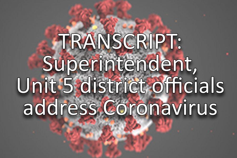 Transcript: Superintendent, Unit 5 district officials address Coronavirus