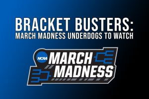 Bracket busters: March Madness underdogs to watch