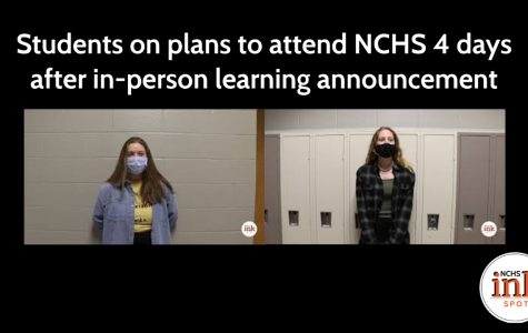 Students on plans to attend NCHS 4 days after in-person learning announcement