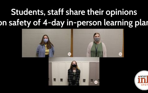 Students, staff share their opinions on safety of 4 day in-person learning plan