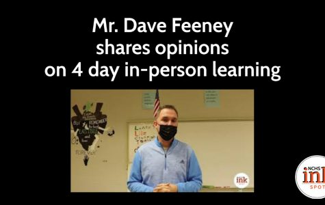 Mr. Dave Feeney shares opinions on 4 day in-person learning