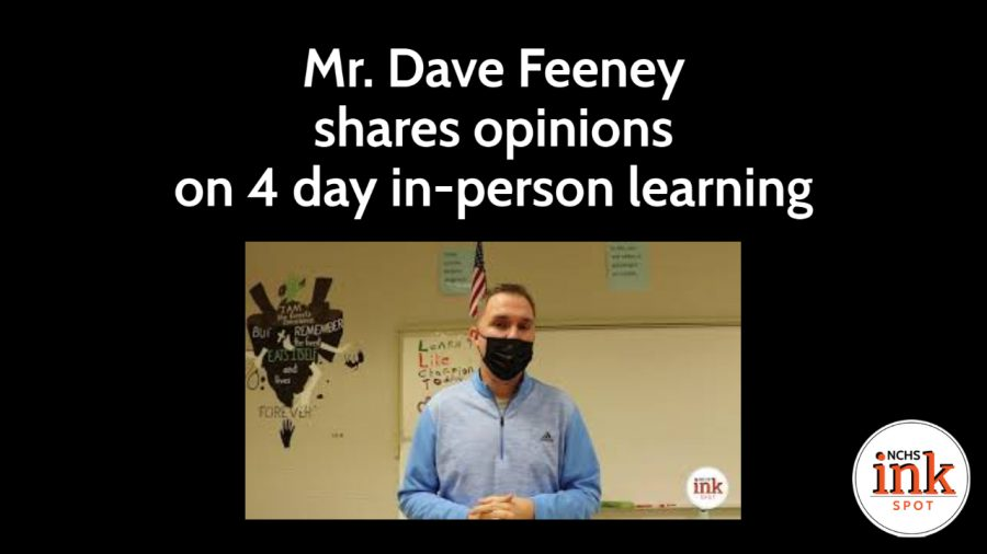 Mr.+Dave+Feeney+shares+opinions+on+4+day+in-person+learning
