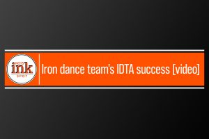 Iron dance team's IDTA success [video]